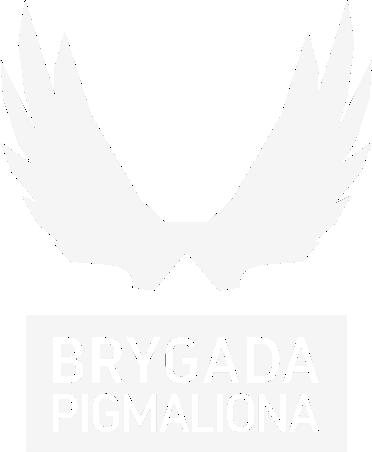 BRYGADA PIGMALIONA